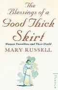 Blessings of a Good Thick Skirt: Women Travellers and Their World - Mary Russell - Paperback