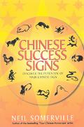 Chinese Success Signs: Discover the Potential of Your Chinese Sign - Neil Somerville - Paper...