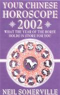 Your Chinese Horoscope 2002 What the Year of the Horse Holds in Store for You
