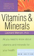 Thorsons' Complete Guide to Vitamins and Minerals: All You Need to Know About Vitamins & Min...