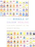 Miracle Colour Healing : New Edition
