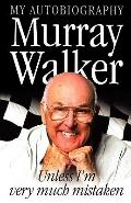 Unless I'm Very Much Mistaken - Murray Walker - Paperback