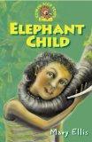 Elephant Child (Roaring Good Reads)