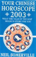 Your Chinese Horoscope for 2003 What the Year of the Goat Holds in Store for You