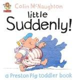 Preston Toddler Book : Little Suddenly!