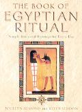 Book of Egyptian Ritual Simple Rites and Blessings for Everyday