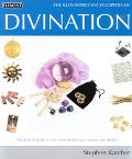 Illustrated Encyclopedia of Divination A Practical Guide to the Systems That Can Reveal Your...