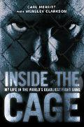 Inside the Cage My Life in the World's Deadliest Fight Game