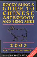 Rocky Sung's Guide to Chinese Astrology and Feng Shui 2003 - Rocky Siu Sung - Paperback