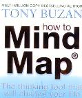 How to Mind Map Make the Most of Your Mind and Learn to Create, Organize and Plan
