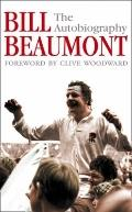 Bill Beaumont The Autobiography