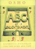ABC of Enlightenment A Spiritual Dictionary for the Here and Now
