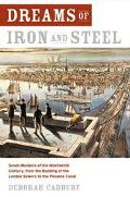 Dreams of Iron and Steel Seven Wonders of the Nineteenth Century, from the Building of the L...