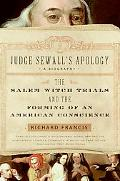 Judge Sewall's Apology The Salem Witch Trials and the Forming of an American Conscience