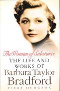 Woman of Substance The Life and Works of Barbara Taylor Bradford