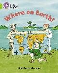 Where on Earth (Collins Big Cat)