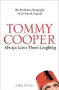 Tommy Cooper Always Leave Them Laughing
