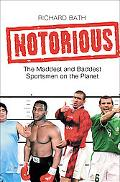 Notorious The Maddest and Baddest Sportsmen on the Planet