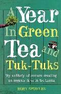 A Year in Green Tea and Tuk-Tuks: My Unlikely Adventure Creating an ECO Farm in SRI Lanka