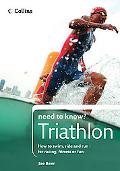 Collins Need to Know? Triathlon: How to Swim, Ride and Run-for Racing, Fitness or Fun