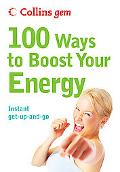 Collins Gem 100 Ways to Boost Your Energy: Instant Get-Up-and-Go