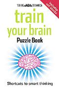 The Times Train Your Brain Puzzle Book: Shortcuts to Smart Thinking (Puzzle Media)