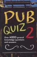 Pub Quiz 2: Over 4000 General Knowledge Questions and Answers (Quiz Book) (Bk. 2)