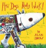 How Dogs Really Work!. by Alan Snow