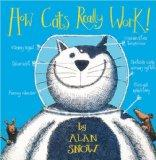 How Cats Really Work!. by Alan Snow