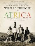 Wilfred Thesiger in Africa : A Unique Collection of Essays and Personal Photographs
