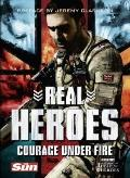 Real Heroes Vol. 2 : Courage under Fire