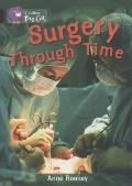 Surgery Through Time: Ruby/Band 14 (Collins Big Cat)