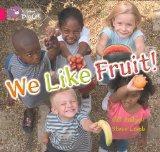 We Like Fruit (Collins Big Cat)