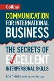 Communication for International Business: The Secrets of Excellent Interpersonal Skills