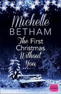 First Christmas Without You : HarperImpulse Contemporary Romance (a Novella)