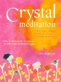Crystal Meditation Find Inner Strength Through Crystal Power and Healing Meditation