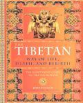Tibetan Way of Life, Death and Rebirth