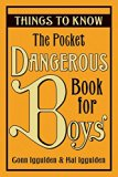 The Pocket Dangerous Book for Boys: Things to Know