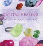 Crystal Healing (Complete Illustrated Guide)