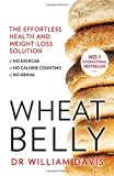 Wheat Belly Plan: The Effortless Health and Weight-Loss Solution - No Exercise, No Calorie C...