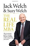 The Real-Life MBA: The No-Nonsense Guide to Winning the Game, Building a Team and Growing Yo...