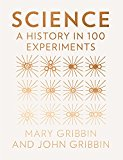 A History of Science in 100 Experiments