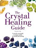 Healing Guides - The Crystal Healing Guide