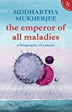 The Emperor of All Maladies [Paperback] SIDDHARTHA MUKHERJEE