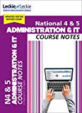 National 4/5 Administration and IT Course Notes (Course Notes for SQA Exams)