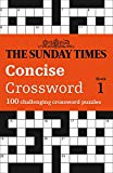 The Sunday Times Concise Crossword: Book 1: 100 Challenging Puzzles from the Sunday Times