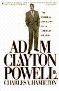 Adam Clayton Powell, JR.: The Political Biography of an American Dilemma - Charles V. Hamilt...