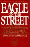Eagle on the Street: Based on the Pulitzer Prize-Winning Account of the SEC's Battle with Wa...