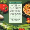 Fifteen-Minute Vegetarian Gourmet - Paulette Mitchell - Paperback - 1st Collier Books ed