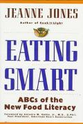 Eating Smart: The ABCs of the New Food Literacy